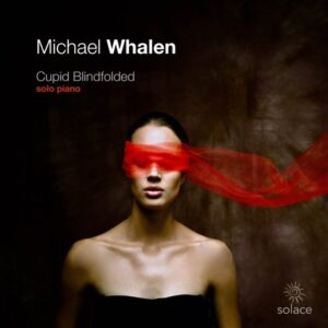 Album Review Cupid Blindfolded Michael Whalen