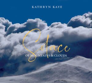 Album Review Solace of Mountains and Clouds Kathryn Kaye