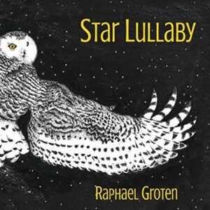 Album Review Star Lullaby Raphael Groten